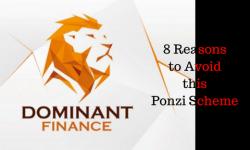 Dominant Finance 8 Reasons to Avoid this Ponzi Scheme