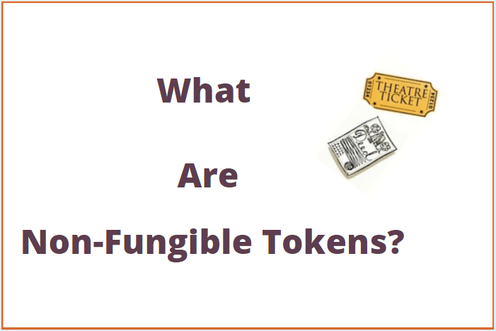 What Are Non-Fungible Tokens?