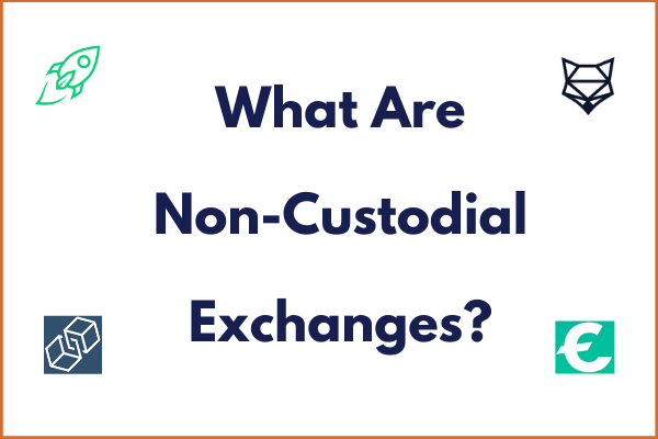what are non-custodial exchanges?