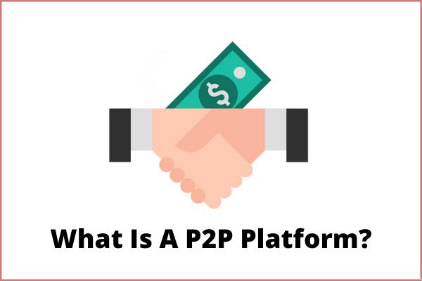 What Is A P2P Platform