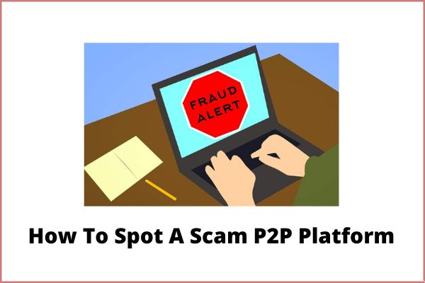 how to Spot A Scam P2P Platform